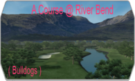 A Course @ River Bend ( Bulldogs ) logo